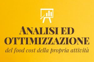 Analisi ed ottimizzazione del food cost della propria attività