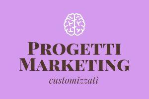 Progetti marketing customizzati